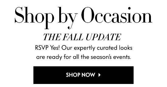 Our expertly curated looks for Fall Events.